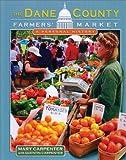 The Dane County Farmers' Market, Mary Carpenter and Quentin Carpenter, 0299184641
