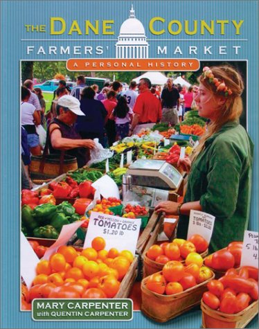 Read Online The Dane County Farmers' Market: A Personal History PDF