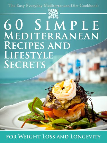 The easy everyday mediterranean diet cookbook 60 simple the easy everyday mediterranean diet cookbook 60 simple mediterranean recipes and lifestyle secrets for weight forumfinder Choice Image