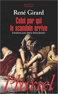 Celui par qui le scandale arrive  : entretiens avec Maria Stella Barberi, Girard, René