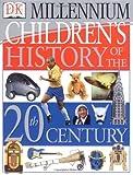 Children's History of the 20th Century (DK Millennium)