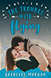 The Trouble with Flying (Trouble Series Sweet Romance Book 1) (English Edition)