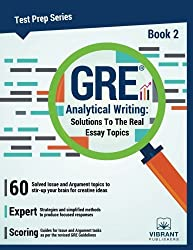 GRE Analytical Writing: Book 2: Solutions to the Real Essay Topics (Test Prep Series) (Volume 2)
