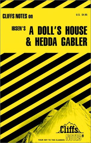 A Doll's House and Hedda Gabler (Cliffs Notes)