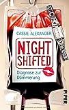 Nightshifted: Diagnose zur Dämmerung (Nightshifted 3) von Alexander. Cassie (2012) Taschenbuch
