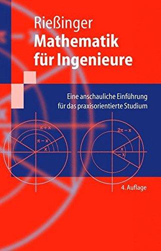 Mathematik für Ingenieure: Eine anschauliche Einführung für das praxisorientierte Studium (Springer-Lehrbuch)