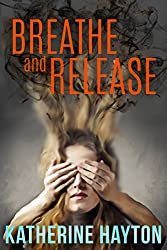 Breathe and Release (Christchurch Crime Series)