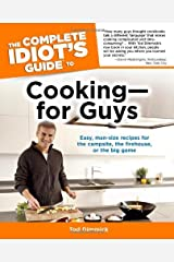 The Complete Idiot's Guide to Cooking--for Guys Paperback