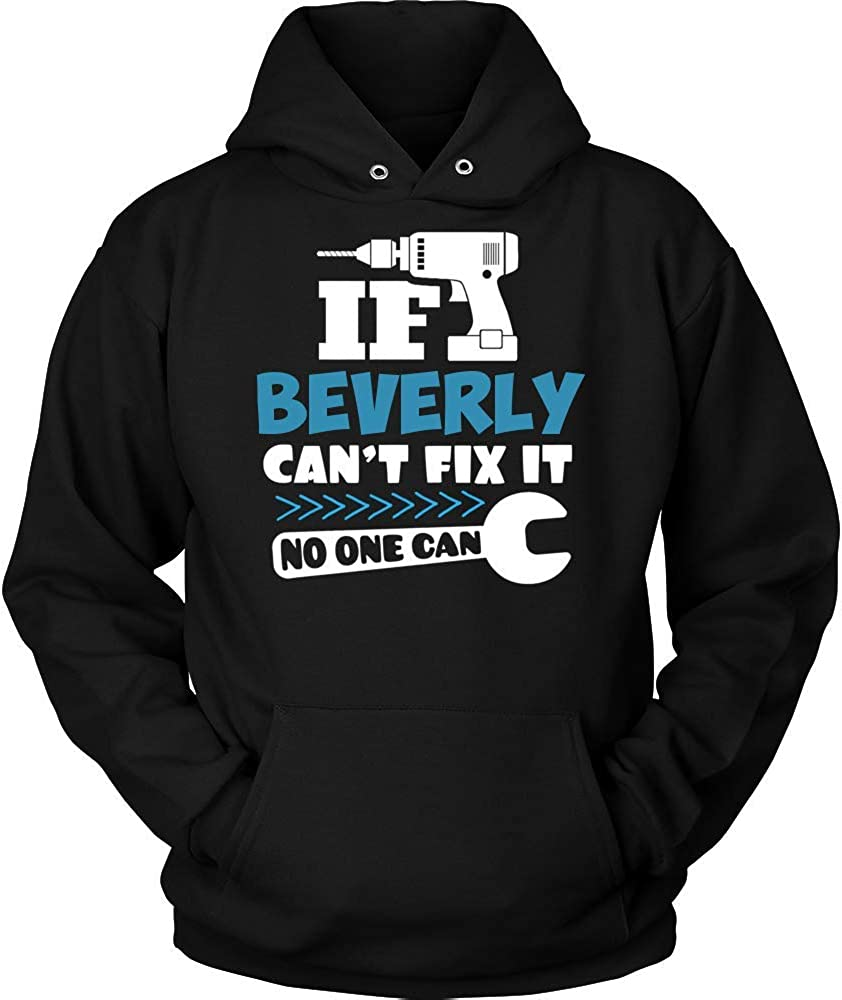 NO ONE CAN Hoodie Shirt Premium Shirt Black IF Beverly Cant FIX IT