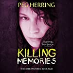 Killing Memories: The Loser Mysteries, Book 2 | Peg Herring