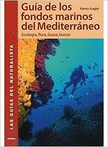 Guía de los fondos marinos del Mediterráneo: Henry; Pijoan Rotger