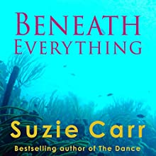 Beneath Everything Audiobook by Suzie Carr Narrated by Stephanie Murphy