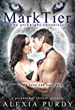 MarkTier (The ArcKnight Chronicles #2) (A Paranormal Shifter Romance)
