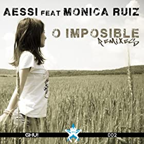 Aessi feat Monica Ruiz-O Imposible (Remixes)