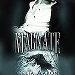 Magnate | Celia Aaron