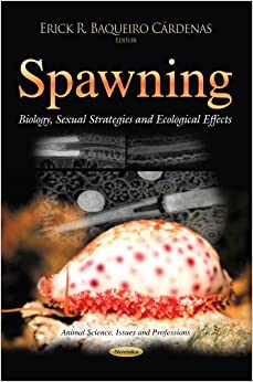 SPAWNING BIOLOGY SEXUAL STRATEGIES A (Animal Science, Issues and Professions)