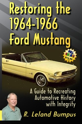 Restoration 1965 Mustang (Restoring the 1964-66 Ford Mustang with Integrity)