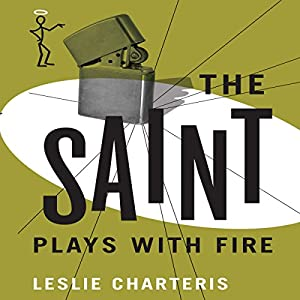 The Saint Plays with Fire Audiobook