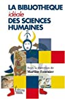 La bibliothèque idéale des sciences humaines par Fournier