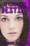 A Chosen Destiny, Stephanie Karpinske, 0988752433