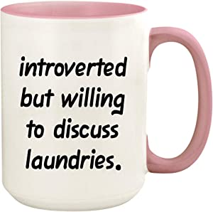 Introverted But Willing To Discuss Laundries - 15oz Ceramic White Coffee Mug Cup, Pink