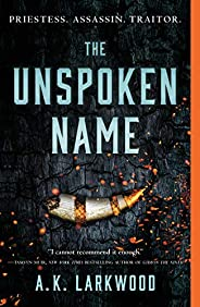 The Unspoken Name (The Serpent Gates Book 1)