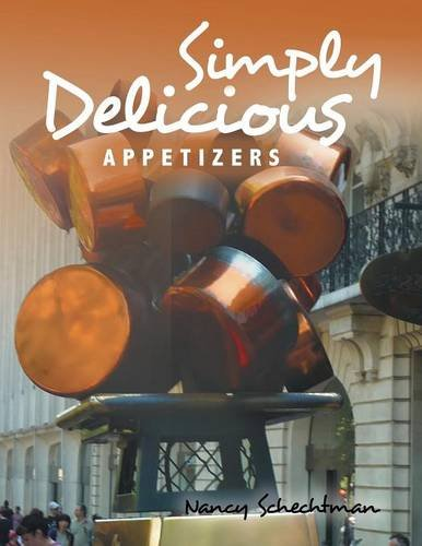 Simply Delicious: Appetizers by Nancy Schechtman