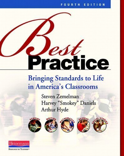 Best Practice, Fourth Edition: Bringing Standards to Life in America's Classrooms by Zemelman, Steven Published by Heinemann 4th (fourth) edition (2012) Paperback