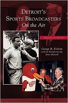 Descargar Libros Gratis Detroit's Sports Broadcasters: : On The Air Formato PDF Kindle
