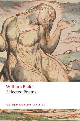 Blake Oxford - William Blake: Selected Poems (Oxford World's Classics)