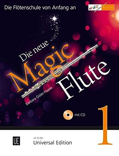 Die neue Magic Flute 1 mit CD, für Flöte: Die erfolgreiche Flötenschule jetzt in umfassend überarbeiteter Neuausgabe mit CD