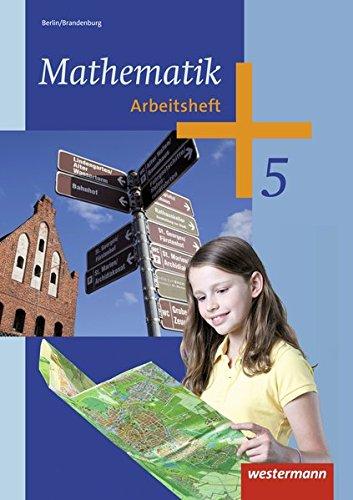 Mathematik - Ausgabe 2013 für das 5. und 6. Schuljahr in Berlin und Brandenburg: Arbeitsheft 5