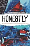 Honestly: Getting Real about Jesus and Our Messy Lives