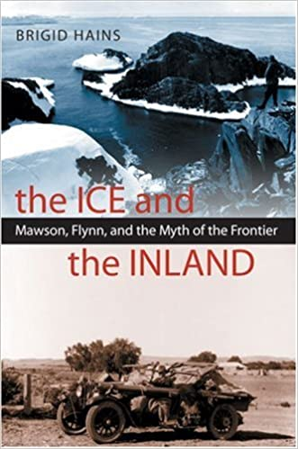 Book The Ice and the Inland: Mawson, Flynn and the Myth of the Frontier
