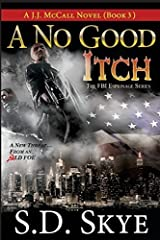 A No Good Itch (A J.J. McCall Novel): The FBI Espionage Series (Book 3) (Volume 3) by S.D. Skye (2014-12-04) Paperback