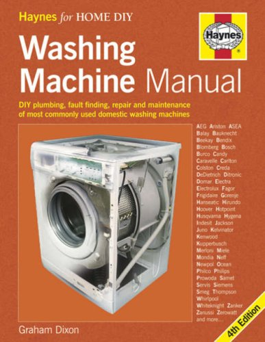 The Washing Machine Manual: DIY Plumbing, Fault-finding, Repair and Maintenance