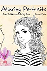 Alluring Portraits - Beautiful Women Coloring Book: Amazing Young Beauty, Gorgeous Girls With Flowers - Face Sketches Paperback