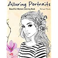 Alluring Portraits - Beautiful Women Coloring Book: Amazing Young Beauty, Gorgeous Girls With Flowers - Face Sketches