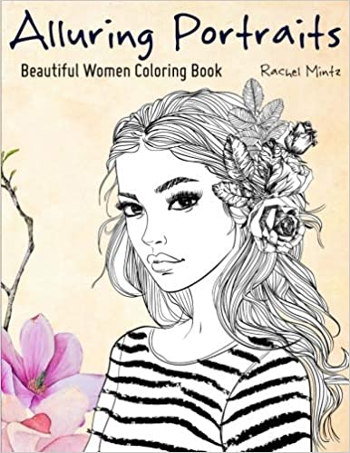 Alluring Portraits Beautiful Women Coloring Book Amazing Young