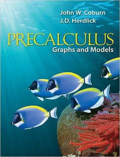 Precalculus: Graphs & Models: John Coburn, J.D. (John) Herdlick ...