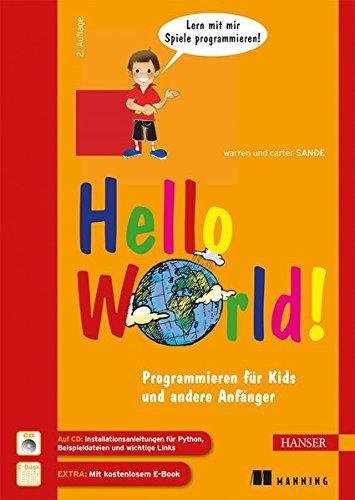 Hello World!: Programmieren für Kids und andere Anfänger