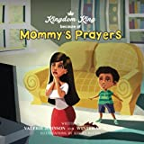 img - for Mommy's Prayers: A Mother's Prayer (Kingdom King's) (Volume 1) book / textbook / text book
