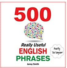 500 Really Useful English Phrases Audiobook by Jenny Smith Narrated by Jus Sargeant