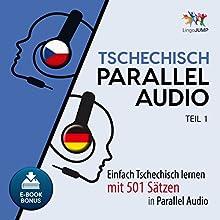 Tschechisch Parallel Audio: Einfach Tschechisch Lernen mit 501 Sätzen in Parallel Audio - Teil 1 Hörbuch von Lingo Jump Gesprochen von: Lingo Jump