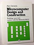 Microcomputer Design and Construction, Alan Clements, 0135807387