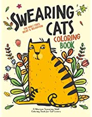 Swearing Cats: A Hilarious Adult Coloring Book for Cats Lovers: Cursing Cat Coloring Book for adults
