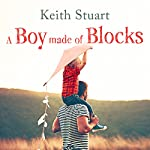 A Boy Made of Blocks | Keith Stuart