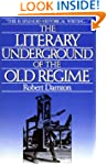 The Literary Underground of the Old R...