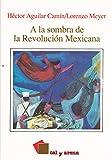 img - for A La Sombra De La Revolucio n Mexicana book / textbook / text book