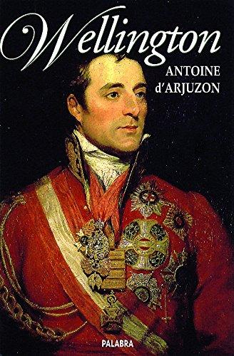 Wellington (Ayer y hoy de la historia) Antoine DArjuzon